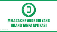 Cara Melacak HP Android Yang Hilang Tanpa Aplikasi