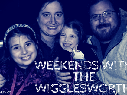 Weekends with the Wigglesworths- Wishing Time Would Slow Down a Bit