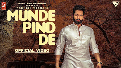 Presenting Munde Pind de lyrics penned by Laddi Chahal. Latest Punjabi Song Munde Pind de is sung by Parmish Verma & music given by Azeem Mann
