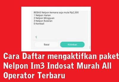 Cara Daftar mengaktifkan paket Nelpon Im3 Indosat Murah All Operator Terbaru