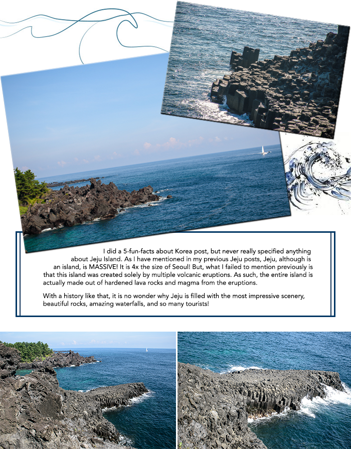I did a 5-fun-facts about Korea post, but never really specified anything  about Jeju Island. As I have mentioned in my previous Jeju posts, Jeju, although is  an island, is MASSIVE! It is 4x the size of Seoul! But, what I failed to mention previously is that this island was created solely by multiple volcanic eruptions. As such, the entire island is actually made out of hardened lava rocks and magma from the eruptions. With a history like that, it is no wonder why Jeju is filled with the most impressive scenery,  beautiful rocks, amazing waterfalls, and so many tourists!