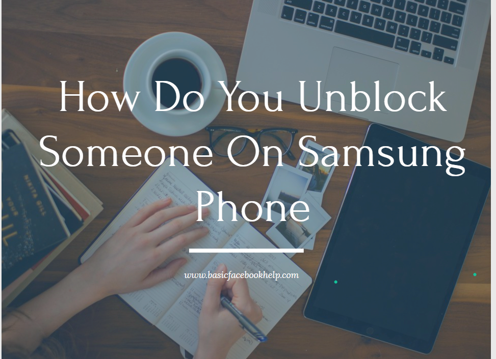 How Do You Unblock Someone On Samsung Phone
