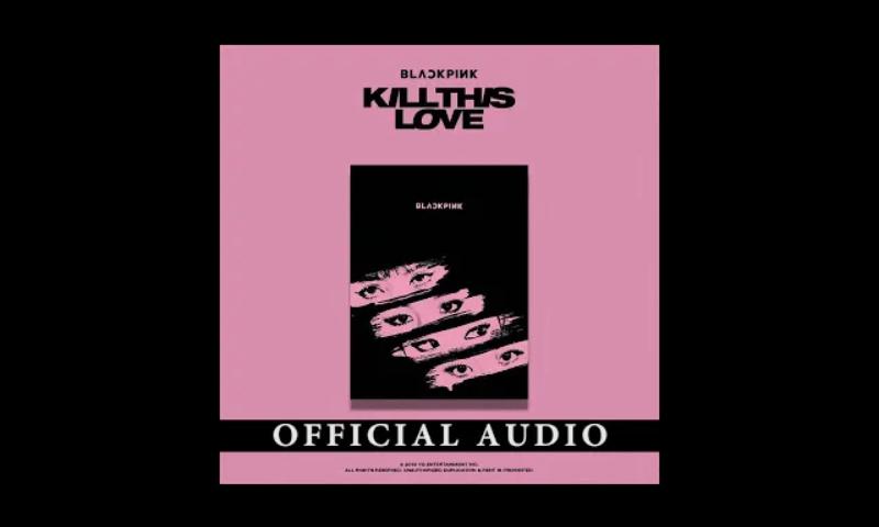 Lirik Lagu Blackpink Kill This Love Dan Terjemahan Makna Lirik