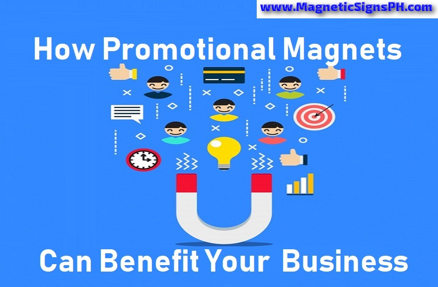 How Promotional Magnets Can Benefit Your Business in the Philippines