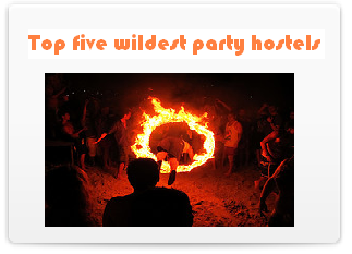 Wildest Party Hostels