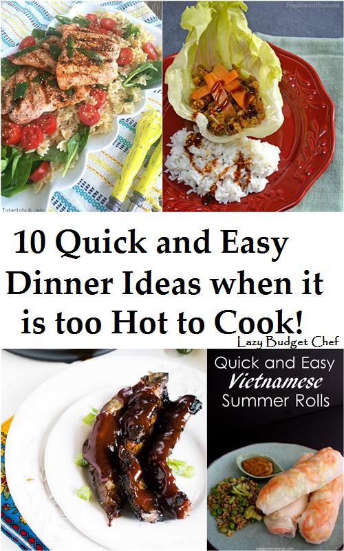 10 Quick and Easy Dinner Recipes When it is too Hot to Cook