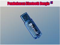Pengertian Bluetooth Dongle dan Cara Menggunakan Bluetooth Dongle