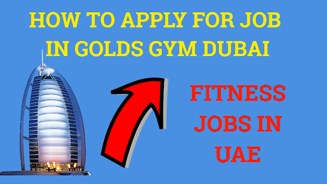 golds gym dubai jobs,how to apply for job in golds gym dubai,dubai jobs,fitness trainer jobs in dubai