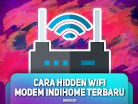 Cara Hidden Atau Sembunyikan WiFi Indihome Modem ZTE Terbaru