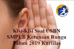 Download Kisi-Kisi Soal USBN SMPLB Ketunaan Rungu Tahun 2019 Kurtilas