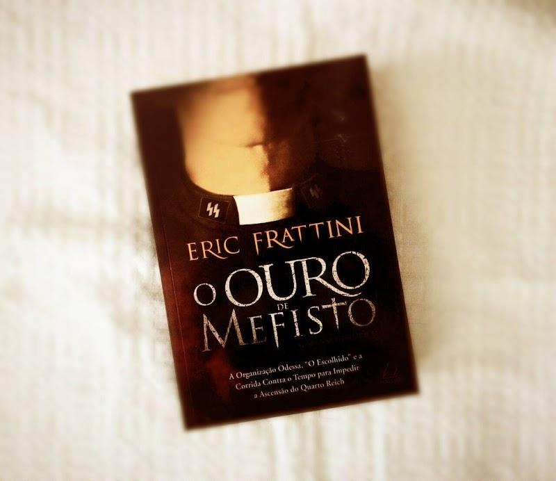 [RESENHA #239] O OURO DE MEFISTO - ERIC FRATTINI