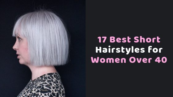 17 Best Short Hairstyles For Women Over 40