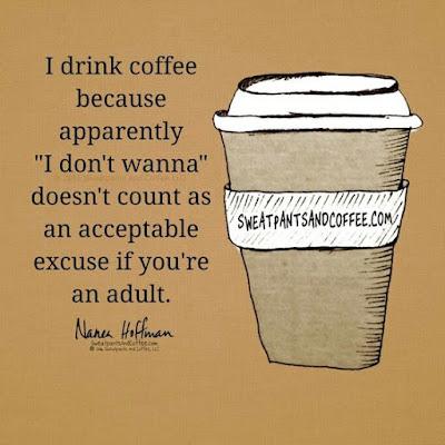 coffee joke, coffee don't wanna, coffee adult
