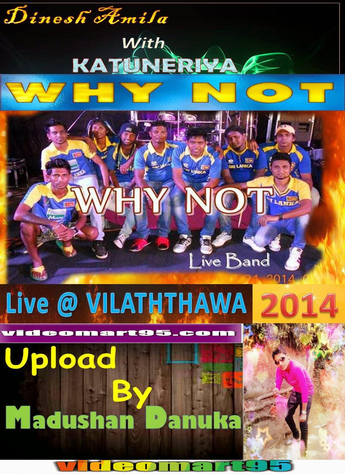 KATUNERIYA WHY NOT LIVE AT VILATHTHAWA 2014