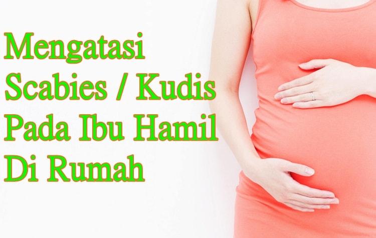 kudis scabies pada ibu hamil