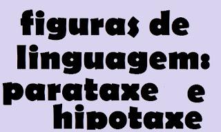 figuras de linguagem, parataxe e hipotaxe, camões, roma, julio cesar