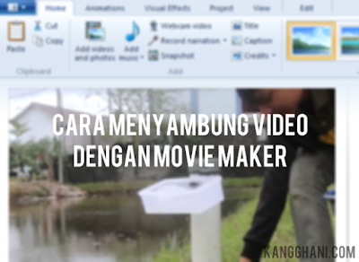 Cara Menyambung Video dengan Movie Maker