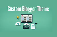 Get Custom Blogger Templates - Customize The Look