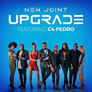 New Joint Feat. C4 Pedro - Upgrade (2018) [DOWNLOAD]