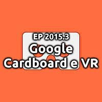 EP2015.3 Google Cardboard e VR