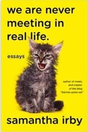 We Are Never Meeting in Real Life, Samantha Irby, InToriLex, Book Scoop
