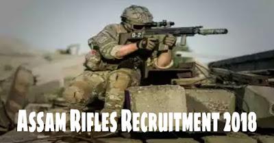 Assam Rifles Recruitment 2018