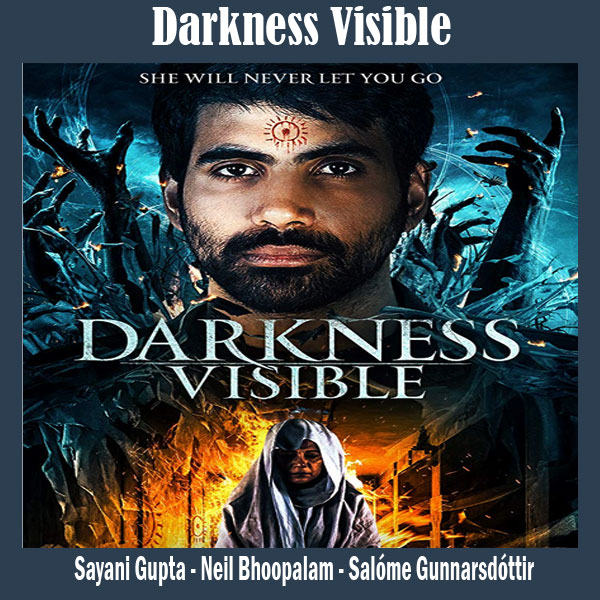 Darkness Visible, Film Darkness Visible, Sinopsis Darkness Visible, Trailer Darkness Visible, Review Darkness Visible, Download Poster Darkness Visible