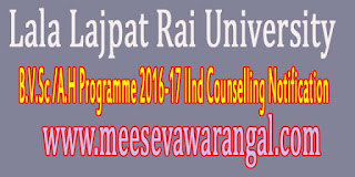 Lala Lajpat Rai University B.V.Sc /A.H Programme 2016-17 IInd Counselling Notification