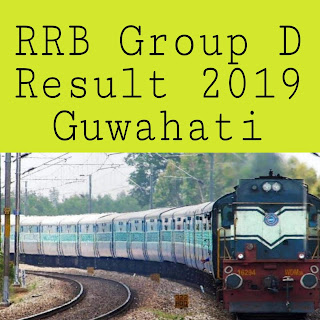 RRB Group D Result Guwahati 2018-19 exam