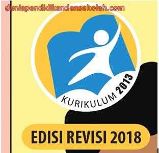 Materi dan Hasil Perubahan Kurikulum 2013 Revisi Terbaru 2018 Pada Tahun Ajaran 2018-2019
