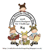 http://craftyfriendschallengeblog.blogspot.com/2018/05/challenge-84-and-winners-of-challenge-83.html