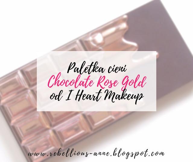 Paletka cieni Chocolate Rose Gold od I Heart Makeup!
