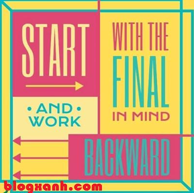 Hãy bắt đầu bằng việc suy nghĩ tới điểm kết thúc
