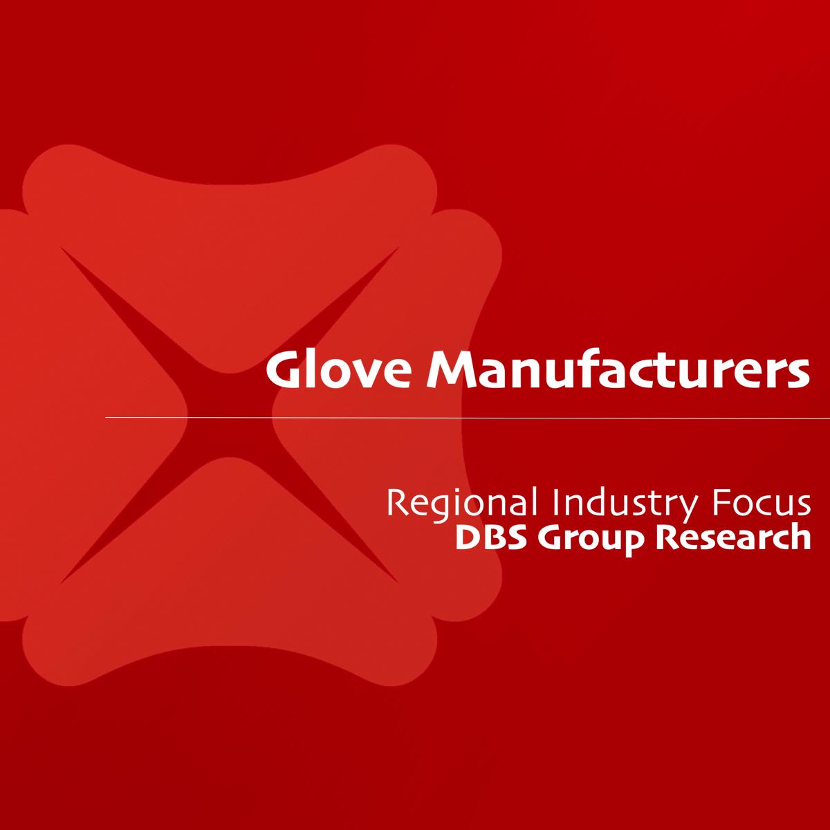 Glove Manufacturers - DBS Research | SGinvestors.io