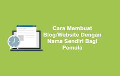 Cara Membuat Blog/Website Dengan Nama Sendiri Bagi Pemula
