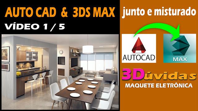 importe arquivos do autocad no 3ds max-maqueteseletronicas.com