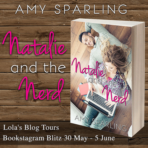 [New Release] NATALIE AND THE NERD by Amy Sparling @Amy_Sparling @Lolasblogtours #NATNGiveaway