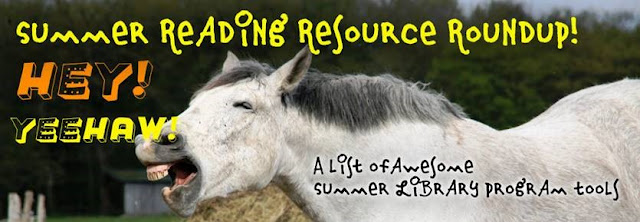 picture of a horse whinnying, with the words Summer  Reading Resource Roundup!  Hey!  Yeehaw!
