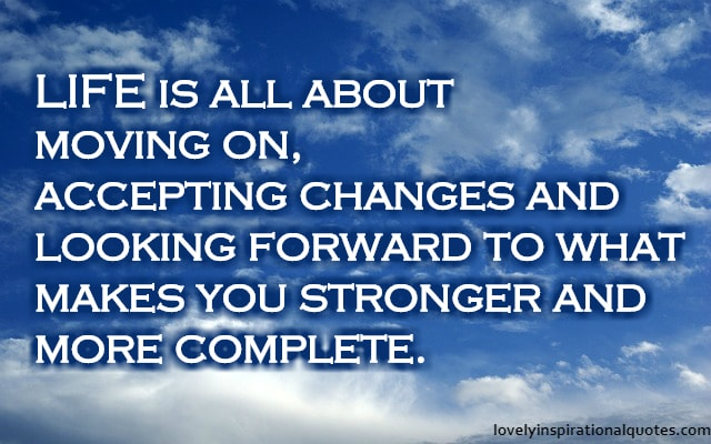 Inspirational Quotes About Change, Growth and Moving on