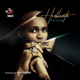 "music: Humblesmith - ""Focus"""