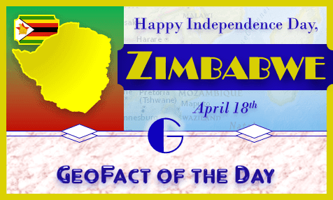 The Independence Day of Zimbabwe is April 18th each year.
