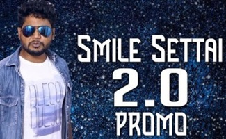 Smile Settai 2.0 Promo | Smile Settai Version 2.0