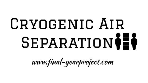 Study of Cryogenic Air Separation Unit using Aspen Hysys