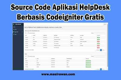 Source Code Aplikasi Helpdesk Sederhana Berbasis Codeigniter Gratis