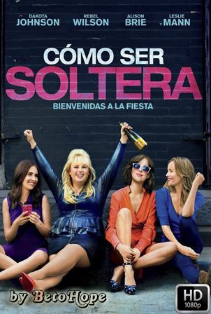 Como Ser Soltera [1080p] [Latino-Ingles] [MEGA]
