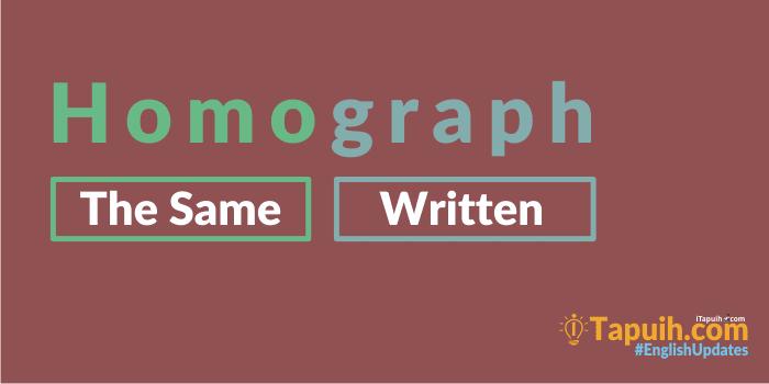 Daftar Homographs Dalam Bahasa Inggris Terlngkap