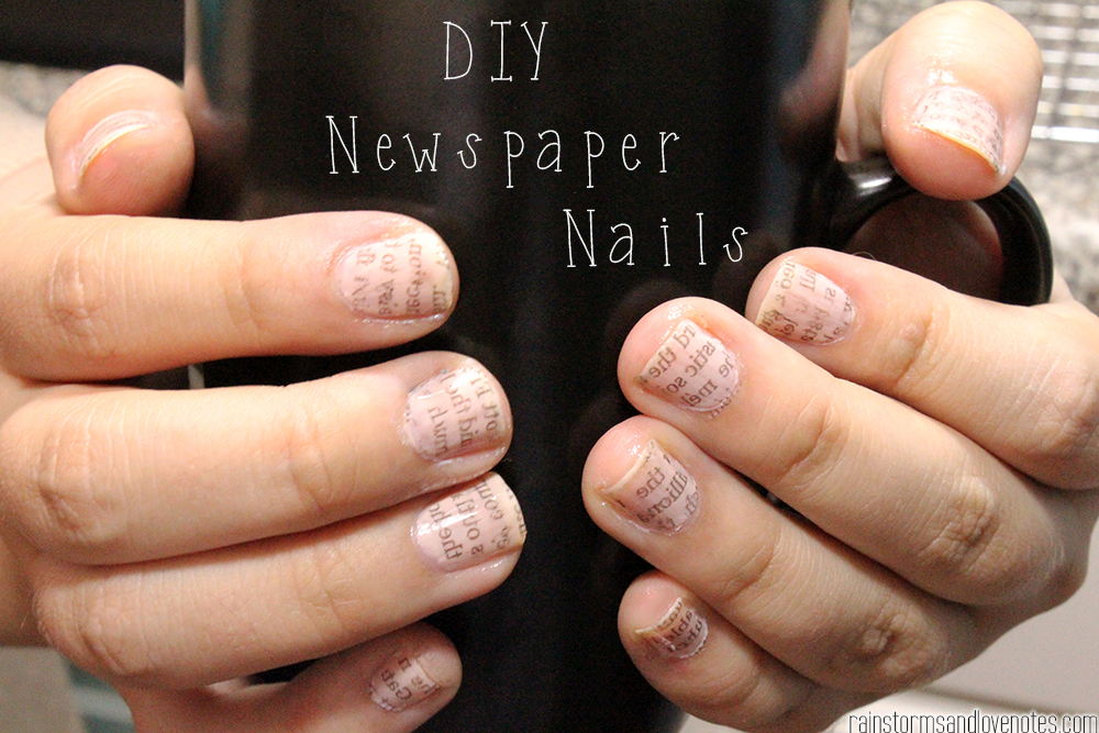 DIY: Newspaper Nails | Rainstorms and Love Notes