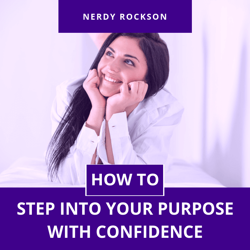 HOW TO STEP INTO YOUR PURPOSE WITH CONFIDENCE