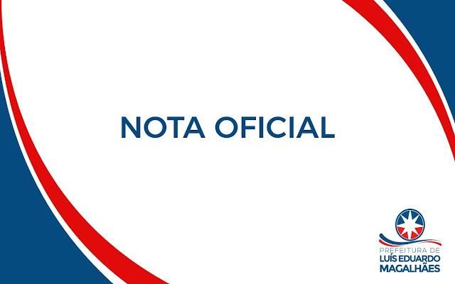 Nota Oficial da Prefeitura Municipal de Luís Eduardo Magalhães