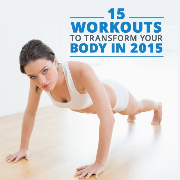 15 Workouts to Transform Your Body